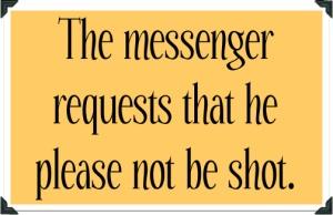 Dont-shoot-the-messenger
